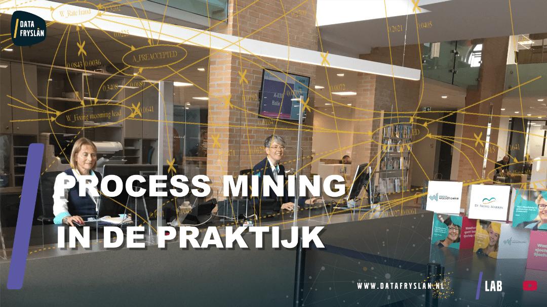 /LAB 'Proces mining in de praktijk' met gemeenten Waadhoeke en De Fryske Marren